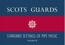 Picture of Scots Guards Standard Setting Pipe Music Vol 3