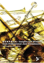 Picture of Bonanza Insights and Wisdom from Jazz Trombonists